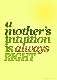 mother's intuition