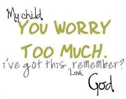 You worry too much