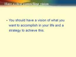 clear and compelling vision