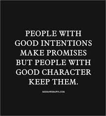 promise promises and good character good intentions