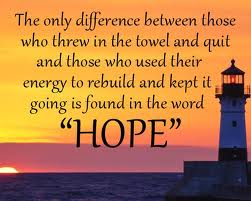 Hope The Courage to go on and not quit