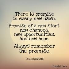 Promise, New Opportunities and Hope