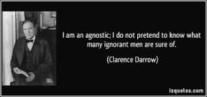 agnosticism Clarence Darrow not pretending to know