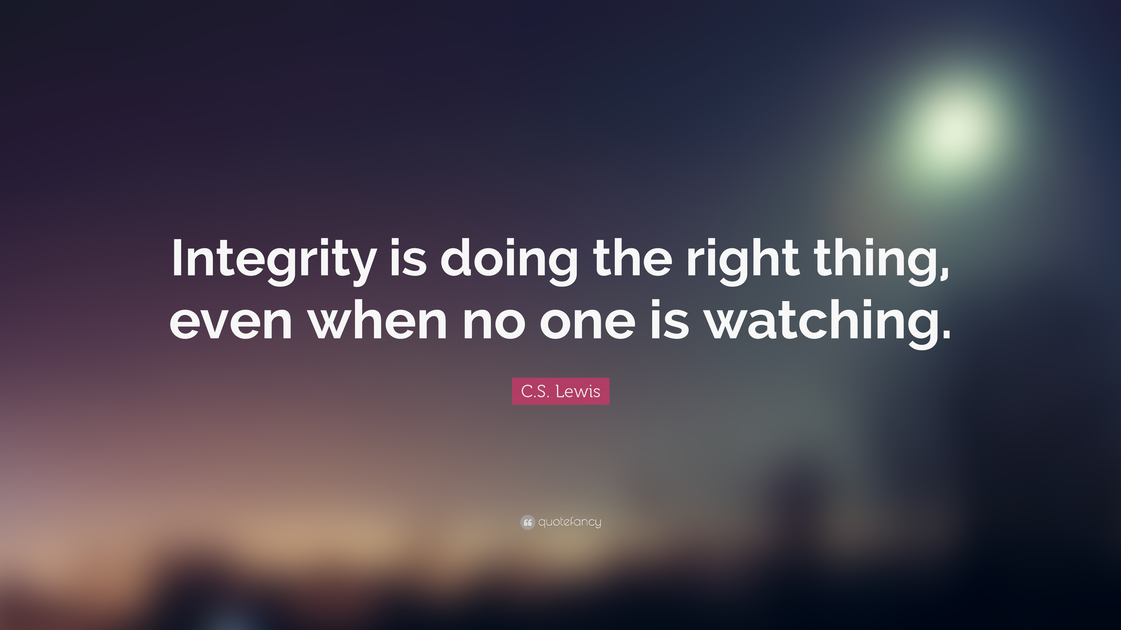 16910 C S Lewis Quote Integrity Is Doing The Right Thing Even When